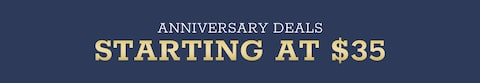 Anniversary Deals Starting at $35